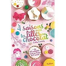 4 saisons avec les filles au chocolat: + de 100 activités tout au long de l'année