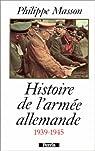 Histoire de l'armée allemande, 1939-1945 par Masson (III)