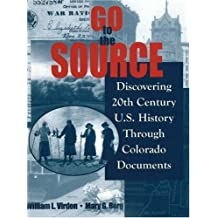 Go to the Source: Discovering 20th Century US History Through Colorado Documents
