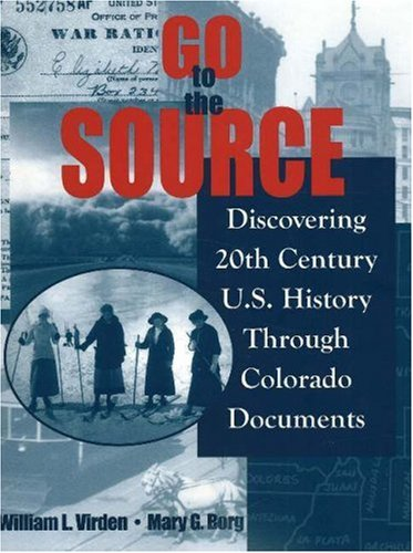 Go to the Source: Discovering 20th Century US History Through Colorado Documents pdf epub