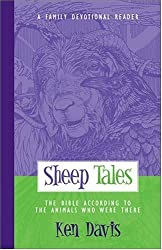 Sheep Tales: The Bible According to the Animals Who Were There (A Family Devotional Reader)