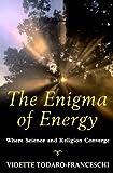The Enigma of Energy, Vidette Todaro-Franceschi, 0824517857