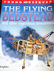 The Flying Bedstead and Other Ingenious Inventions (Young Observer)