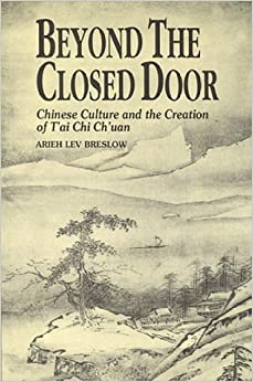 Book Beyond the Closed Door: Chinese Culture and the Creation of T'ai Chi Ch'uan