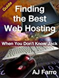 Finding the Best Web Hosting: When You Don't Know Jack