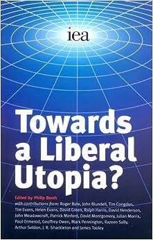 Towards a Liberal Utopia?