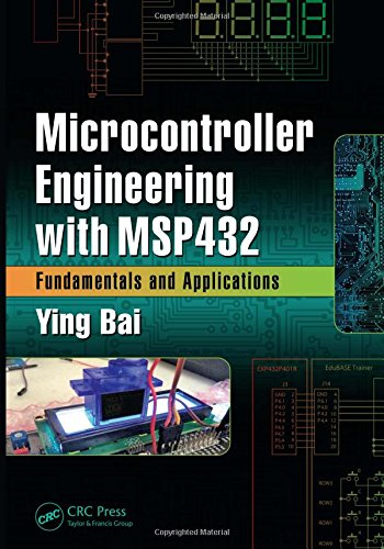 Microcontroller Engineering with MSP432: Fundamentals and Applications