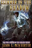 Glimmer in the Shadow (The Cavalier Trilogy) (Volume 3)