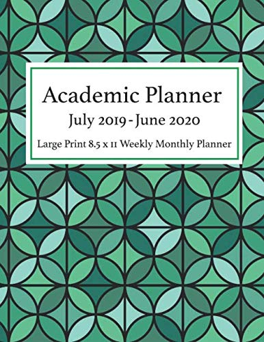 - Academic Planner July 2019 - June 2020 Large Print 8.5 x 11 Weekly Monthly: Calendar Organizer Notes To-Do List Diary Journal Notebook Green Abstract ... School Year Teacher Student Planner)