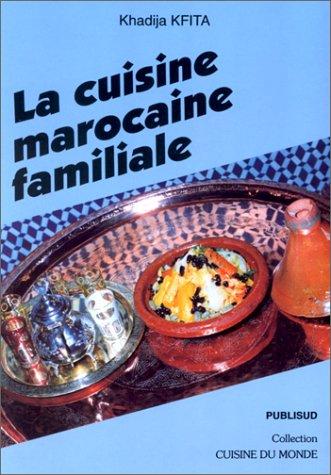 La Cuisine Marocaine Familiale Pdf Telecharger De Khadija