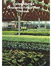 Compendium of Ornamental Foliage Plant Diseases