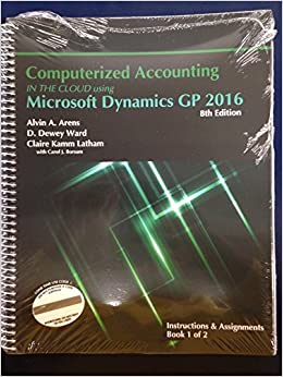 Computerized accounting in the cloud using microsoft dynamics gp computerized accounting in the cloud using microsoft dynamics gp 2016 alvin a arenas d dewey ward claire kamm latham 9780912503585 amazon books fandeluxe Image collections
