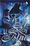 Kind of Blue, Love K Foy, 0595653030