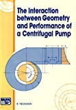 The Interaction Between Geometry and Performance of a Centrifugal Pump, Neumann, B., 0852987552