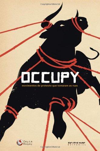 Occupy. Movimentos de Protesto que Tomaram as Ruas - Coleção Tinta Vermelha
