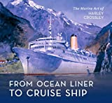 Ocean Liner to Cruise Ship, Harley Crossley and Patricia Southern, 1848689268