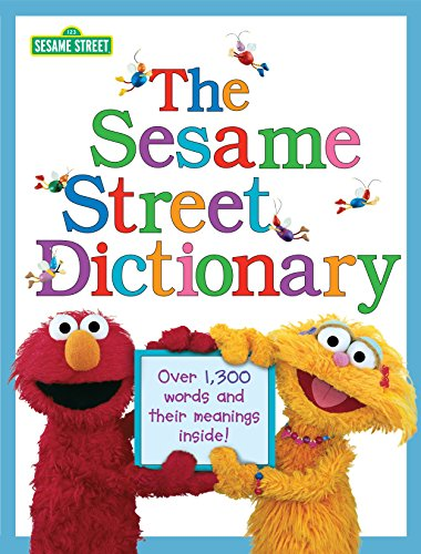 - The Sesame Street Dictionary (Sesame Street): Over 1,300 Words and Their Meanings Inside!