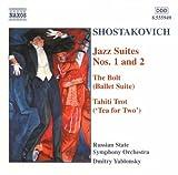 Shostakovich: Jazz Suites Nos. 1 - 2/The Bolt/Tahiti Trot