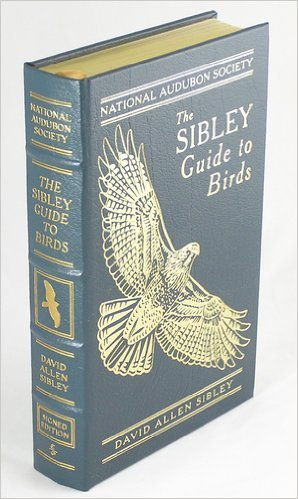 The Sibley Guide to Bird Life and Behavior (LEATHER BOUND (Sibley Guide To Bird Life And Behavior)