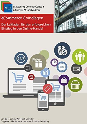 Download eCommerce Grundlagen: Der Leitfaden für den erfolgreichen Einstieg in den Online-Handel (MCC Online-Marketing eBooks 30) (German Edition) Pdf