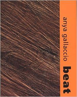 Book Anya Gallaccio: Beat by Simon Schama (2002-11-10)