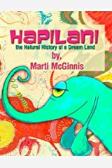 HapiLani: The Natural History of a Dream Land by Marti McGinnis (2013-02-08) Paperback
