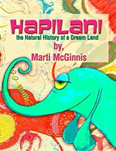 HapiLani: The Natural History of a Dream Land by Marti McGinnis (2013-02-08)