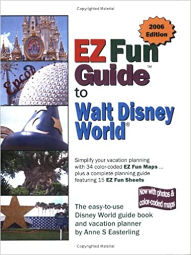 EZ Fun Guide to Walt Disney World 2006 Edition: Anne S. Easterling ...