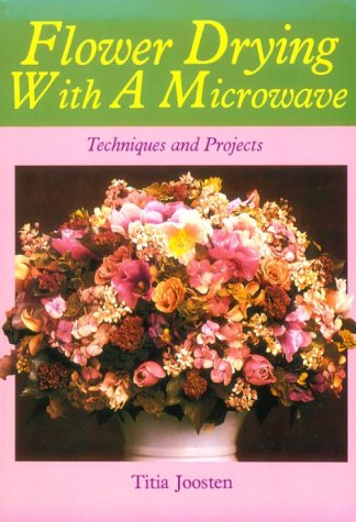 Flower Drying with a Microwave: Techniques and Projects