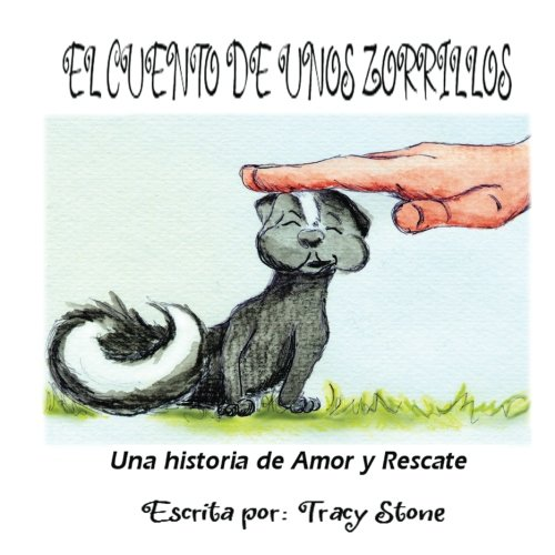 A Skunk's Tale Spanish Version: A Story of Love and Rescue (Spanish Edition) [Tracy Stone] (Tapa Blanda)
