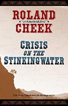 Crisis On the Stinkingwater (Valediction For Revenge Book 5) by [Cheek, Roland]