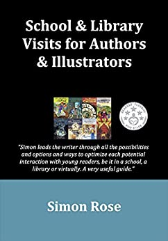 School & Library Visits for Authors & Illustrators by [Rose, Simon]