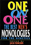 img - for [One on One: The Best Men's Monologues for the Nineties] (By: Jack Temchin) [published: February, 2000] book / textbook / text book