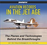 img - for Aviation Records in the Jet Age: The Planes and Technologies Behind the Breakthroughs book / textbook / text book