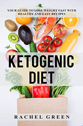 Ketogenic Diet Your Guide To Lose Weight Fast With Healthy And Easy