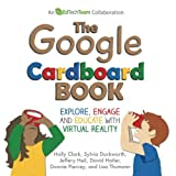 img - for The Google Cardboard Book: Explore, Engage, and Educate with Virtual Reality book / textbook / text book
