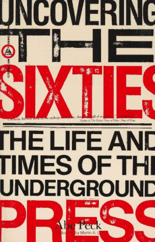 Uncovering the Sixties: The Life and Times of the Underground Press (Citadel Underground Series)