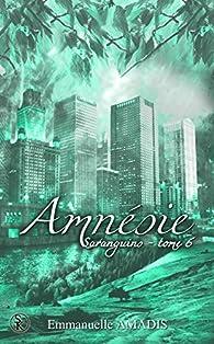 Sarangins, tome 6: Amnésie par Emmanuelle Amadis