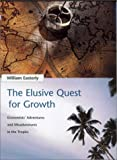 img - for The Elusive Quest for Growth : Economists' Adventures and Misadventures in the Tropics by William R. Easterly (2001-07-01) book / textbook / text book