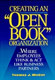 "Creating an ""Open Book"" Organization : Where Employees Think and Act Like Business Partners, McCoy, Thomas J., 0814402933"