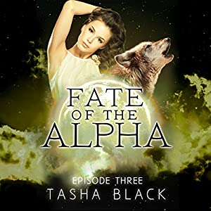 Fate of the Alpha: Episode 3 Audiobook