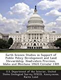 Earth Science Studies in Support of Public Policy Development and Land Stewardship, Headwaters Province, Idaho and Montana, Karen Lund, 1287193382