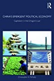 China's Emergent Political Economy : Capitalism in the Dragon's Lair, McNally, Christopher A., 0415497183