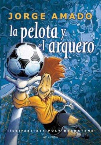 La Pelota y El Arquero (Spanish Edition) pdf epub
