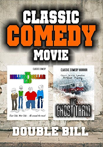 Classic Comedy Double Bill: The Million Dollar Kid and The Ghost Train