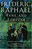 Fame and Fortune, Frederic Raphael, 1906217343