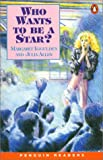*WHO WANTS TO BE A STAR?         PGRN ES (Penguin Readers (Graded Readers))