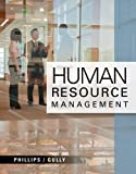 Human Resource Management, Phillips, Jean M. and Gully, Stanley M., 1111533555