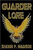 Guarder Lore, Shawn P. Madison, 193169673X