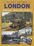 Lost Lines: London (Lost Railway Lines)